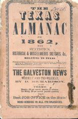 Richardson, David. The Texas Almanac for 1862: With Statistics, Historical & Miscellaneous Sketches &c., Relating to Texas. [Houston, TX?: D. Richardson?, 1862]. [E487 .C65 1862]. UTSA Libraries Special Collections.