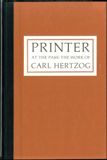 Printer at the Pass: The Work of Carl Hertzog (1972). [Z232 H54 I68 1972] UTSA Libraries Special Collections.