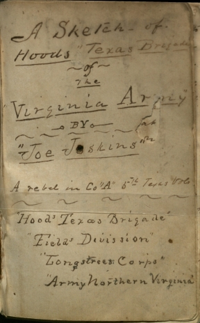 "Sketch of Hoods Texas Brigade of the Virginia Army by Joe Joskins, a rebel in Co. ""A,"" 5th Texas Vol., Hoods Texas Brigade, Fields Divission [sic], Longstreets Corps, Army Northern Virginia. Manuscript Diary, 1865. Rare Books Collection. UTSA Libraries Special Collections."