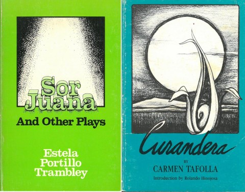 Sor Juana (1983) by Estela Portillo Trambley and Curandera (1983) by Carmen Tafolla