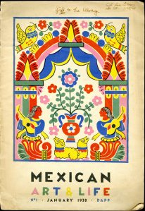 Mexican Art & Life No. 1 (Jan. 1938). UTSA Libraries Special Collections. [NK844 .F38]
