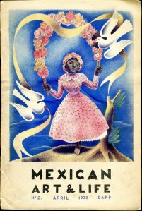 Mexican Art & Life No. 2 (April 1938). UTSA Libraries Special Collections. [NK844 .F38]
