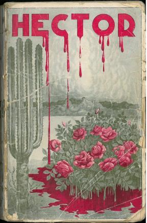 Hector : La Novela del Ambiente Mexicano (1930) by Jorge Gram. UTSA Libraries Special Collections.