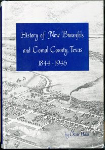 History of New Braunfels and Comal County, Texas, 1844-1946 (1968) by Oscar Haas. UTSA Libraries Special Collections.