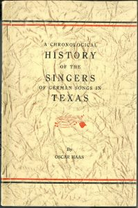 A Chronological history of the singers of German songs in Texas (1948) by Oscar Haas. UTSA Libraries Special Collections.