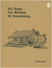 Old Homes and Buildings of Fredericksburg (1977) by Elise Kowert. UTSA Libraries Special Collections.