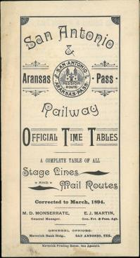 Official Time Tables: A complete Table of All Stage Lines and Mail Routes (1984) from the San Antonio and Aransas Pass Railway Company. UTSA Libraries Special Collections.
