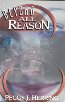 Front cover of Beyond All Reason by Peggy J. Herring,  2002